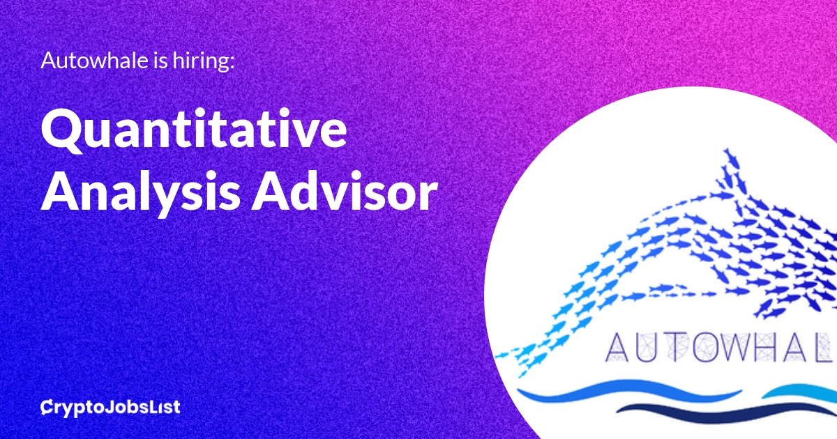 Quantitative Analysis Advisor Autowhale - Blockchain News, Opinion and Jobs 2