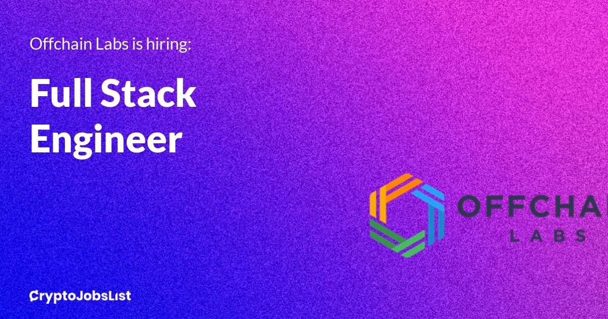 Full Stack EngineerOffchain Labs - Blockchain News, Opinion and Jobs 2